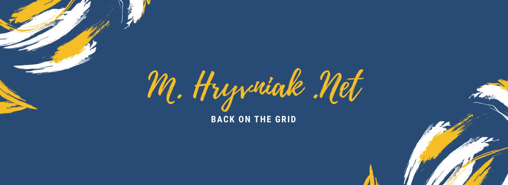 mhryvniak.net :: Back on the Grid